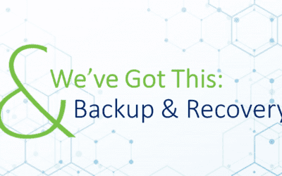 We've Got This: Backup & Recovery