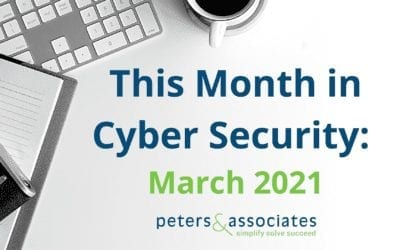 This Month in Cyber Security: March 2021