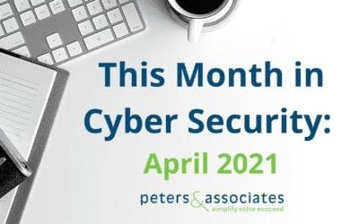 This Month in Cyber Security: April 2021