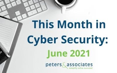 This Month in Cyber Security: June 2021