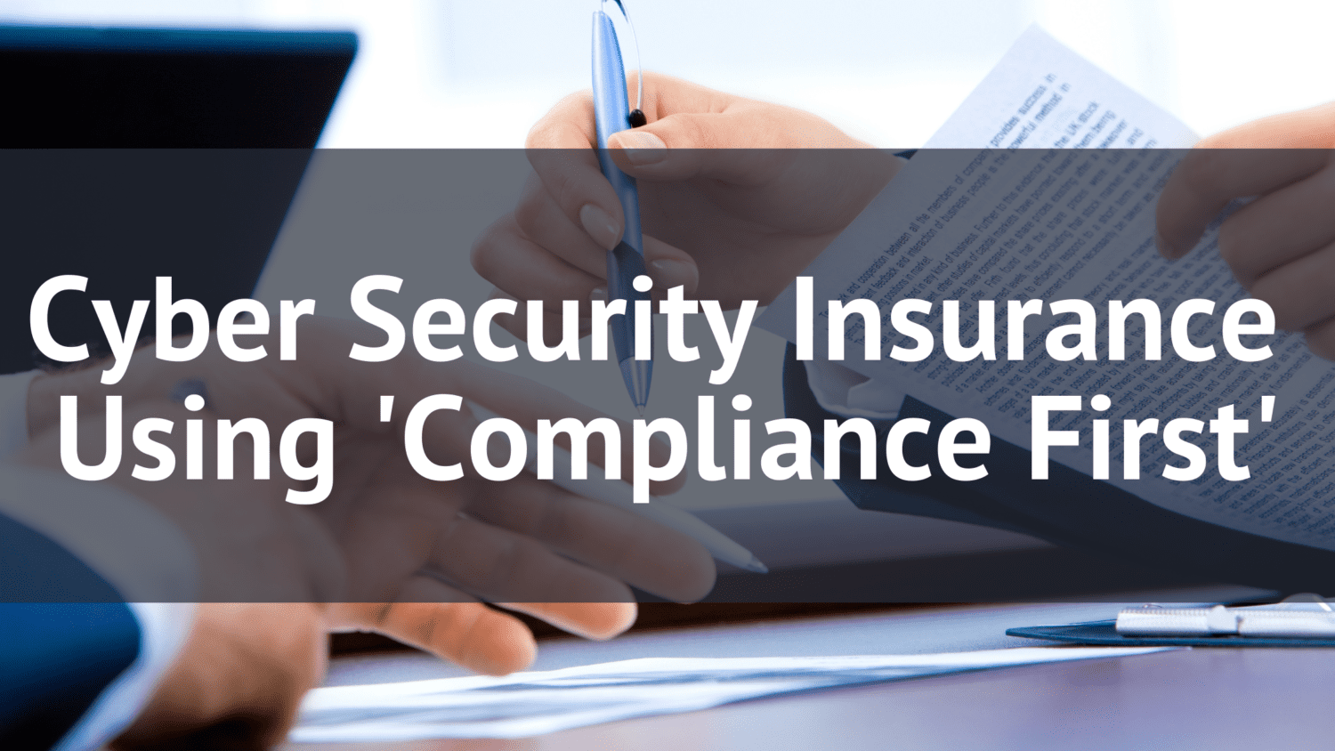 Cyber Security Insurance Using 'Compliance First'